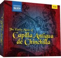The Erly Music Of Capilla Antiqua de Chinchilla