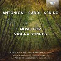 Antonioni; Cardi; Serino: Music for Viola & Strings