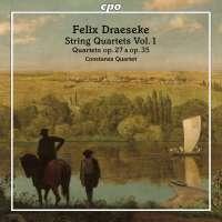 Draeseke: String Quartets Vol. 1