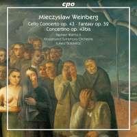 Weinberg: Cello Concerto; Fantasy; Concertino