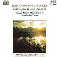 Romantic Song Cycles: Schumann / Brahms / Wagner