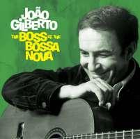 João Gilberto : The Boss of the Bossa Nova