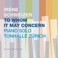 Irène Schweizer: To Whom It May Concern