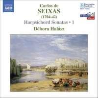 SEIXAS: Harpsichord Sonatas Vol. 1