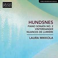 Hundsnes: Piano Sonata No. 2; Vinterdanser; Nuances de lumiere