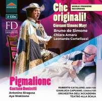 Mayr: Che Originali!; Donizetti: Pigmalione
