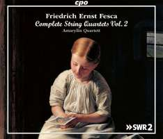 Fesca: Complete String Quartets Vol. 2