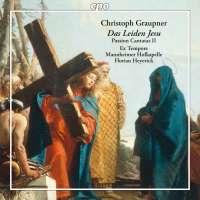 Graupner: Das Leiden Jesu - Passion Cantatas II