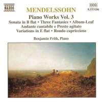 MENDELSSOHN: Piano Works vol. 3