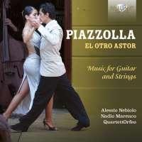 Piazzolla: El Otro Astor, Music for Guitar and Strings