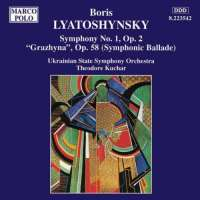 LYATOSHYNSKY: Symphony no 1 'Grazhyna', Op. 58