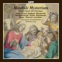 Mirabile Mysterium - Choral music for Christmas