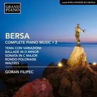 Bersa: Complete Piano Music • 2