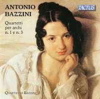 Bazzini: String Quartets nos. 1 & 3