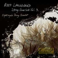 Langgaard: String Quartets Vol. 3