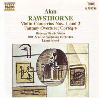 RAWSTHORNE: Violin Concertos Nos. 1 & 2 / Fantasy Overture: Cortèges