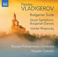 Vladigerov: Bulgarian Suite; Seven Symphonic Bulgarian Dances