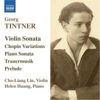TINTNER: Violin Sonata; Chopin Variations; Piano Sonata; Trauermusik
