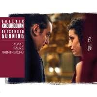 Ysaÿe; Fauré; Camille Saint-Saëns: Violin Sonatas