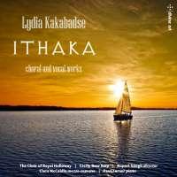 Kakabadse: Ithaka - choral & vocal works