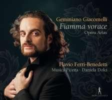 Giacomelli: Fiamma vorace - Opera Arias