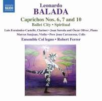 Balada: Caprichos Nos. 6; 7 & 10