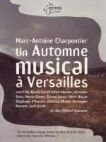 Charpentieur: Un Automne musical a Versailles