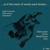 As if the mesh of words were broken - contemporary lieder