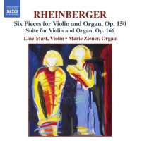 RHEINBERGER: Six Pieces for Violin and Organ; Suite for Violin and Organ