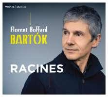 Bartok: Racines - Oeuvres pour piano