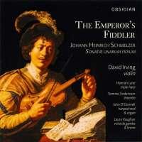 Schmelzer: The Emperor's Fiddler - Sonatae unarum fidium