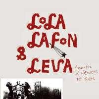 Lola Lafon & Leva: Grandir A L'envers De Rien