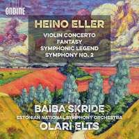 Eller: Violin Concerto; Fantasy; Symphonic Legend; Symphony No. 2