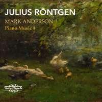 Röntgen: Piano Music Vol. 4