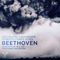 Beethoven: Quartets op. 95 & 131 for string orchestra