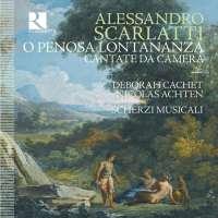 Scarlatti: O penosa lontananza  - Cantate da Camera