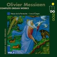 Messaen: Complete Organ Works vol. 5