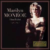 Monroe, Marilyn: I wanna be loved
