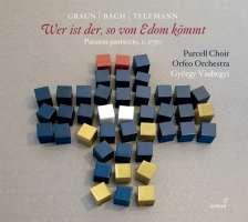 Graun; Bach; Telemann: Wer ist der, so von Edom kömmt (Passions-Pasticcio)