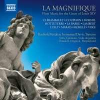 La Magnifique - Flute Music for the Court of Louis XIV