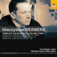 Weinberg: Complete Violin Sonatas Vol. 3