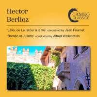 Berlioz: Lélio; Roméo et Juliette