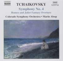 TCHAIKOVSKY: Symphony No. 4; Romeo and Juliet