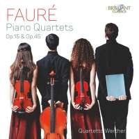 Fauré: Piano Quartets Op. 15 & Op. 45