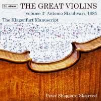 The Great Violins vol. 3: 1685 Stradivari - The Klagenfurt Manuscript