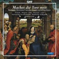 Machet die Tore weit - Baroque Christmas Cantatas from Central G