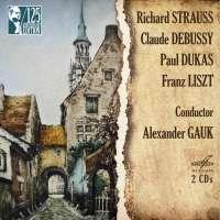 Strauss, Debussy, Dukas, Liszt