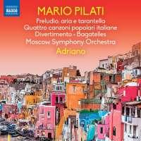Pilati: Preludio, aria e tarantella; Quattro canzoni