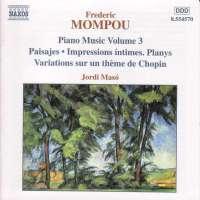 MOMPOU: Piano Music vol. 3