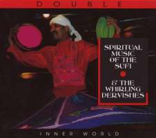 Spiritual Music Of The Sufi & The Whirling Dervishes